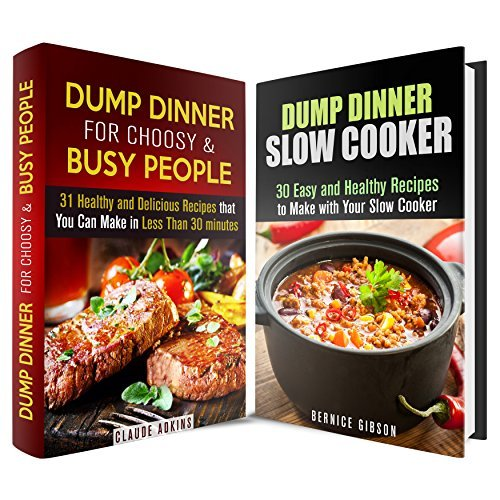 Dump Dinner Box Set: 60 Easy and Healthy Recipes to Make at Home  by  Claude Adkins
