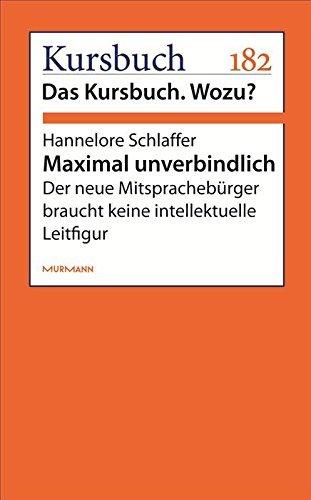 Maximal unverbindlich.: Der neue Mitsprachebürger braucht keine intellektuelle Leitfigur  by  Hannelore Schlaffer