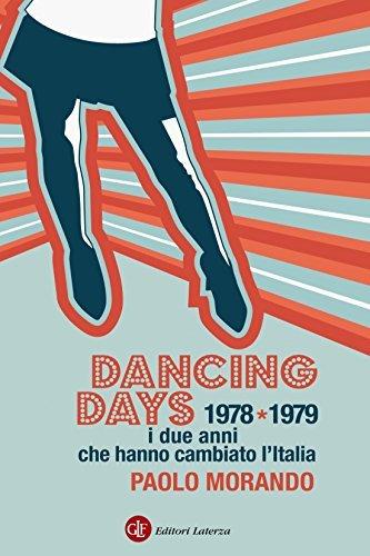Dancing Days: 1978-1979. I due anni che hanno cambiato lItalia (eBook Laterza)  by  Paolo Morando