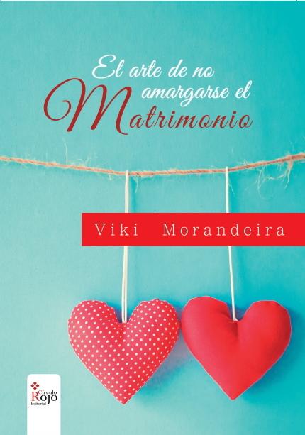 El arte de No amargarse el Matrimonio Viki Morandeira