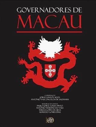 Governadores de Macau  by  Jorge Manuel dos Santos Alves