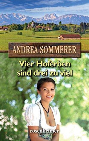 Vier Hoferben sind drei zu viel (Moderne Heimatromane 8)  by  Andrea Sommerer
