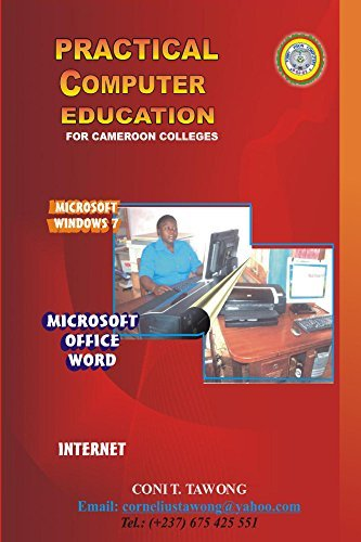 Practical Computer Education: For Cameroon Colleges Coni T. Tawong