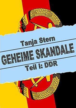 Geheime Skandale: Teil 1: DDR Tanja Stern