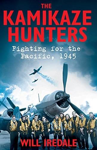 The Kamikaze Hunters: Fighting for the Pacific, 1945  by  Oliver Walker