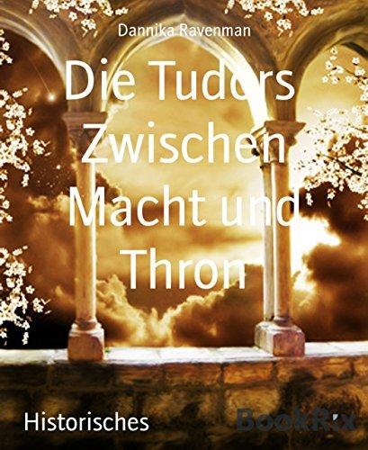 Die Tudors Zwischen Macht und Thron Dannika Ravenman