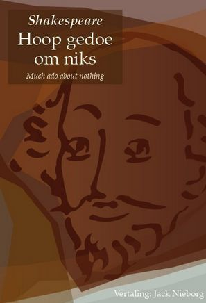 Hoop gedoe om niks (Much ado about nothing)  by  William Shakespeare