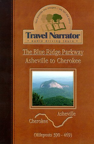 The Blue Ridge Parkway-Asheville to Cherokee  by  Travel Narrator