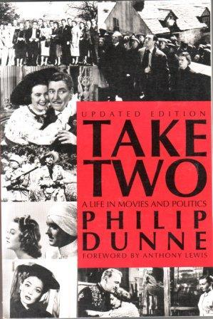 Take Two: A Life in Movies and Politics Philip Dunne