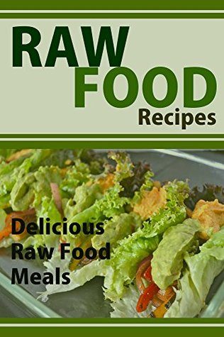 Raw Food Recipes: Delicious Raw Food Meals Mary Ann Templeton