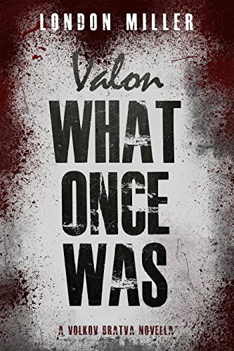 Valon: What Once Was (Volkov Bratva Book 0)  by  London Miller