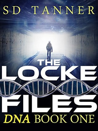 The Locke Files: DNA Book One  by  SD Tanner
