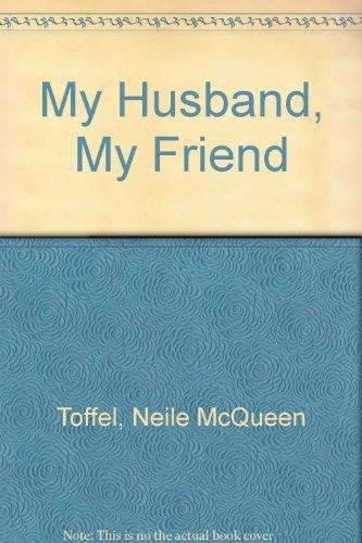 My Husband, My Friend : A memoir Neile McQueen Toffel