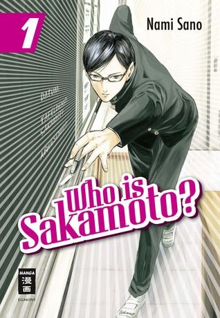 Who is Sakamoto?, Band 1 (Who is Sakamoto, #1)  by  Sano Nami