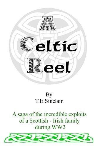 A Celtic Reel: Saga of a Scottish - Irish Family  by  Eric Sinclair-
