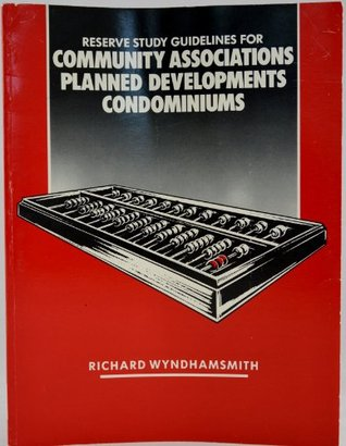 Reserve study guidelines for community associations, condominiums, and planned developments  by  Richard Wyndhamsmith