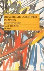 Drache mit Zahnweh im Wind  by  Ralf Thenior