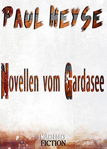 Novellen vom Gardasee (Illustrierte Biografie und Bibliografie) Literatur Klassiker Paul Heyse