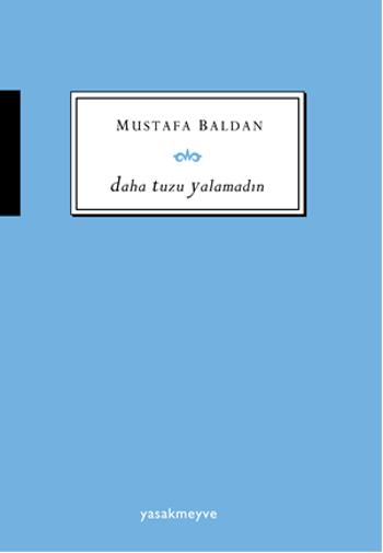 Daha Tuzu Yalamadın  by  Mustafa Baldan