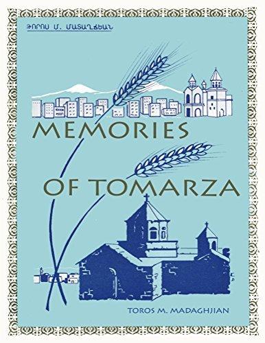 Memories of Tomarza Toros M. Madaghjian