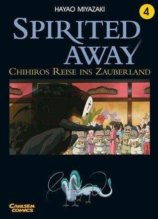 Spirited Away 04. Chihiros Reise ins Zauberland  by  Hayao Miyazaki