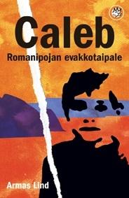 Caleb, romanipojan evakkotaipale  by  Armas Lind
