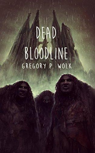 Dead Bloodline  by  Gregory P. Wolk