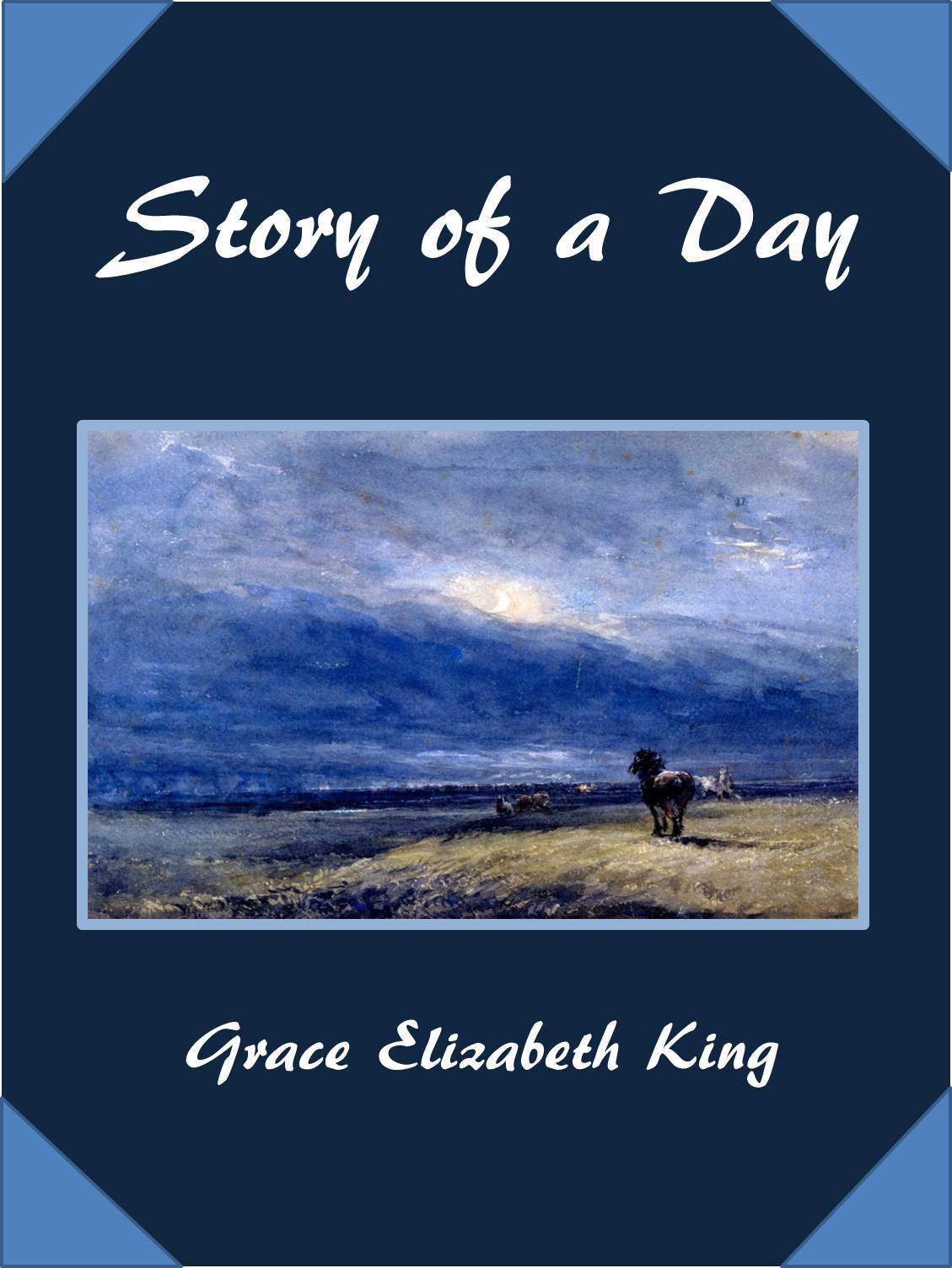 Story of a Day  by  Grace Elizabeth King