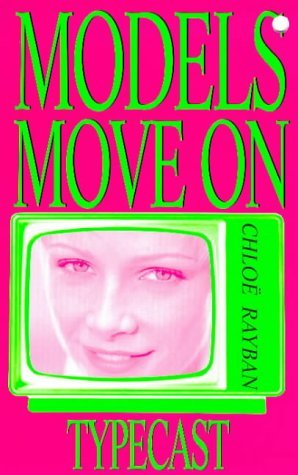 Typecast (Models Move On, #3)  by  Chloë Rayban