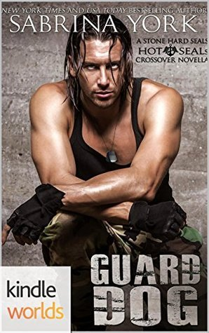 Hot SEALs: Guard Dog (Kindle Worlds) (Stone Hard SEALs, #3)  by  Sabrina York