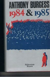 1984 & 1985  by  Anthony Burgess
