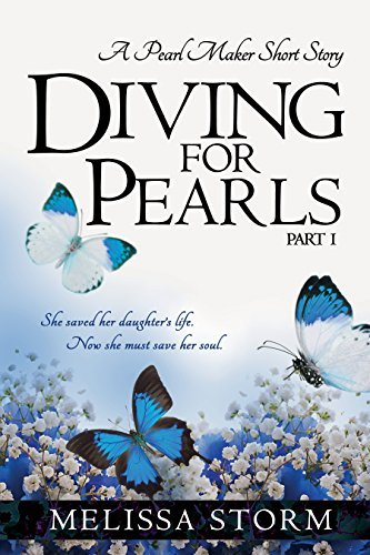 Diving for Pearls, Part 1: A Pearl Maker Short Story (The Pearl Makers, #1) Melissa Storm
