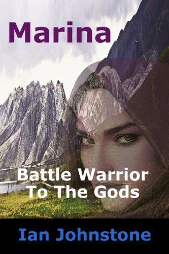 Marina: Battle Warrior to the Gods Ian Johnstone