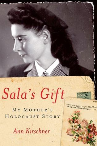 Salas Gift My Mothers Holocaust Story Ann Kirschner
