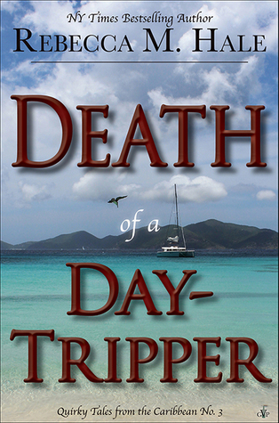 Death of a Day-Tripper Rebecca M. Hale