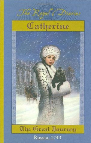 Catherine: The Great Journey, Russia, 1743  by  Kristiana Gregory