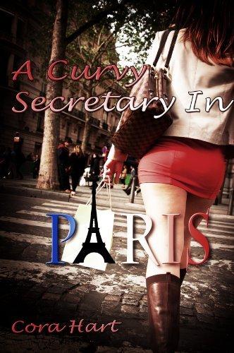 A Curvy Secretary In Paris (BBW And The Billionaire) (My Bossy Billionaire Book 5)  by  Cora Hart