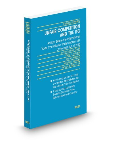 Unfair Competition and the ITC, 2009 ed. Donald Duvall