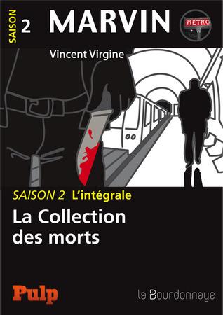 Marvin - Saison 2 Lintégrale : La collection des Morts  by  Vincent Virgine