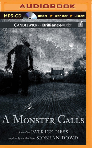 Monster Calls, A: Inspired an Idea from Siobhan Dowd by Patrick Ness