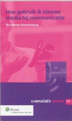 Hoe gebruik ik nieuwe media bij communicatie  by  Marten Waardenburg