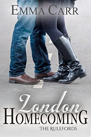 London Homecoming (The Rulefords, #3) Emma Carr