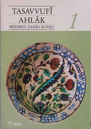 Tasavvufi Ahlak 1  by  M. Zahid Kotku