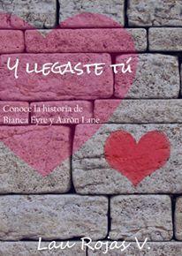 Y llegaste Tú  by  Lau Rojas V.