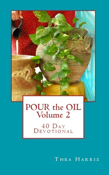 Pour the Oil Volume 2  40 Day Devotional  by  Thea Harris