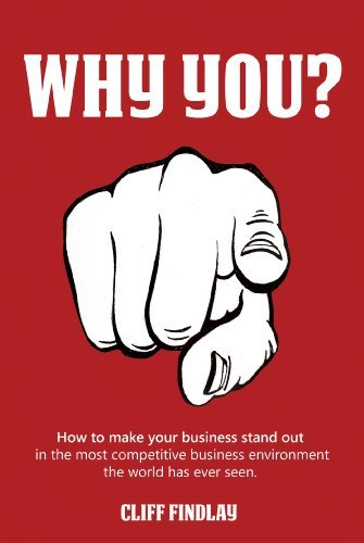 Why You?: How to make your business stand out in the most competitive environment the world has ever seen (Fixed format (KF8)) Cliff Findlay