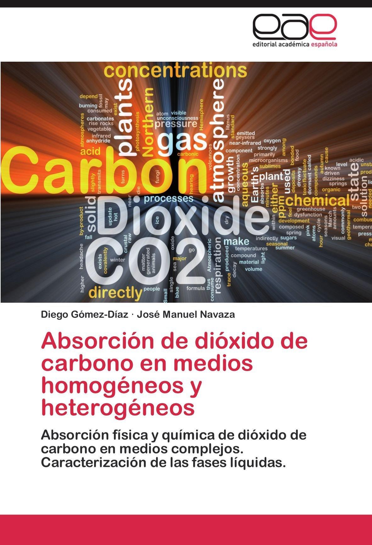 Absorción de dióxido de carbono en medios homogéneos y heterogéneos  by  Diego Gómez-Díaz