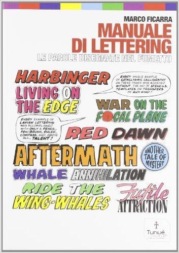 Manuale di lettering. Le parole disegnate nel fumetto Marco Ficarra