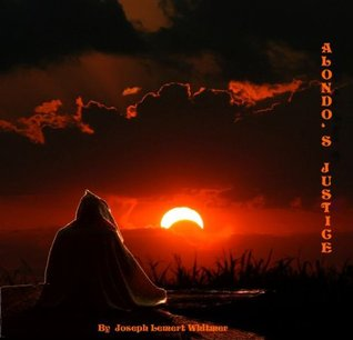 Alondos Justice (The Adai Chronicles Book 1)  by  J. Lemert Whitmer