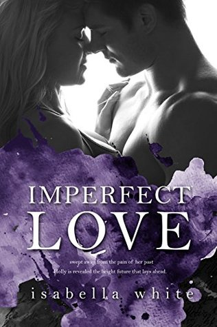 Imperfect Love (The 4ever Series Book 1)  by  Isabella White